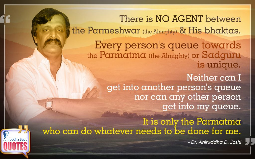 Quote by Dr. Aniruddha Joshi Aniruddha Bapu on Agent, queue, Parmeshwar, Bhakta, person, Sadguru in photo large size