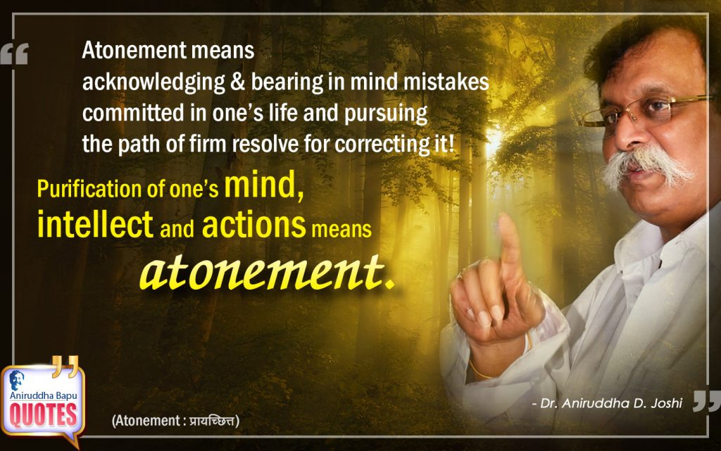 Quote by Dr. Aniruddha Joshi Aniruddha Bapu on Atonement, Purification, intellect, path, mistakes, Life, Aniruddha Bapu in photo large size