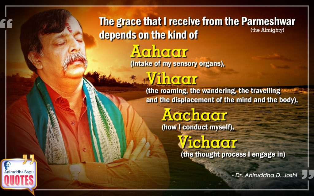 Quote by Dr. Aniruddha Joshi Aniruddha Bapu on Parmeshwar, grace, sensory organs, Conduct, thought process, life, Bapu quotes in photo large size