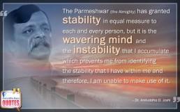 Quote by Dr. Aniruddha Joshi Aniruddha Bapu on Parmeshwar Stability Mind