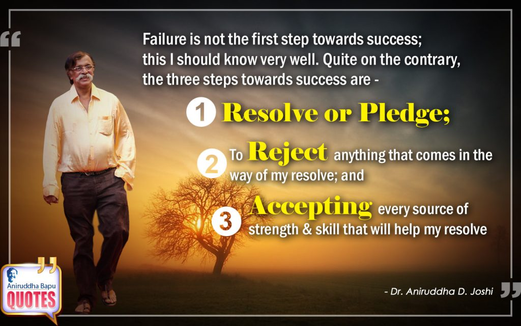 Quote by Dr. Aniruddha Joshi Aniruddha Bapu on Failure, step, source of strength, skill, pledge, resolve, Life, Aniruddha Bapu in photo large size