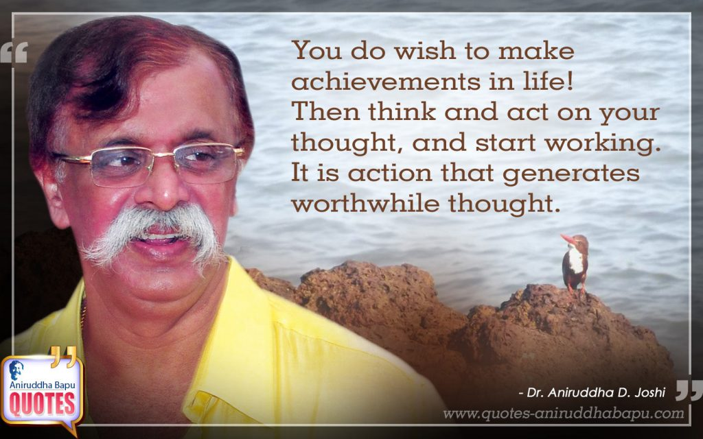 Quote by Dr. Aniruddha Joshi Aniruddha Bapu on Achievements Work in photo large size
