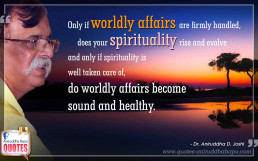 Quote by Dr. Aniruddha Joshi on worldly affairs, spirituality in photo large size