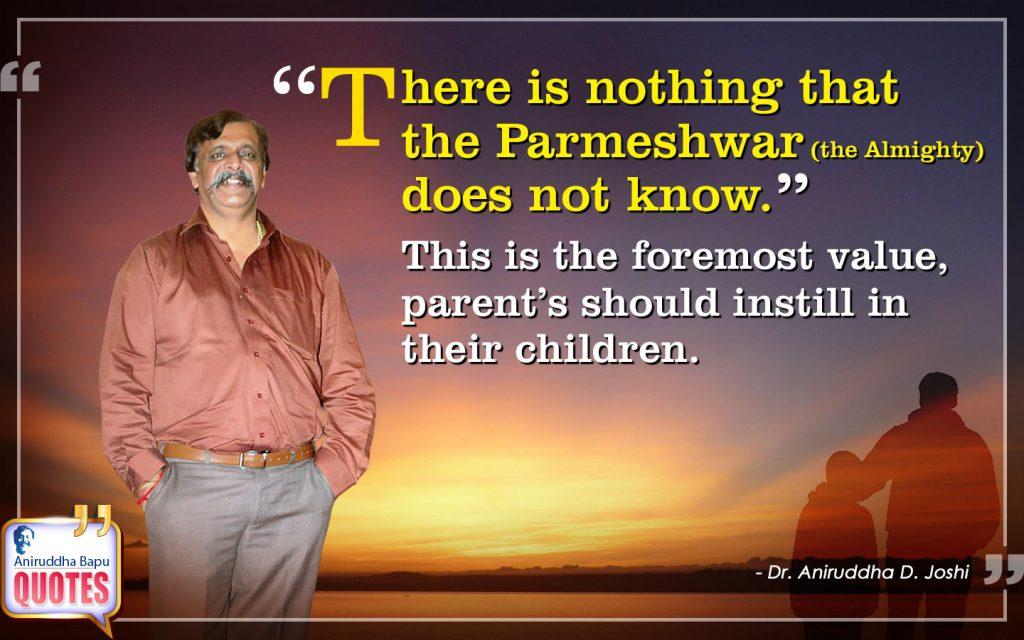Quote by Dr. Aniruddha Joshi Aniruddha Bapu on value, instill, parents, children, Mind, Pameshwar in photo large size