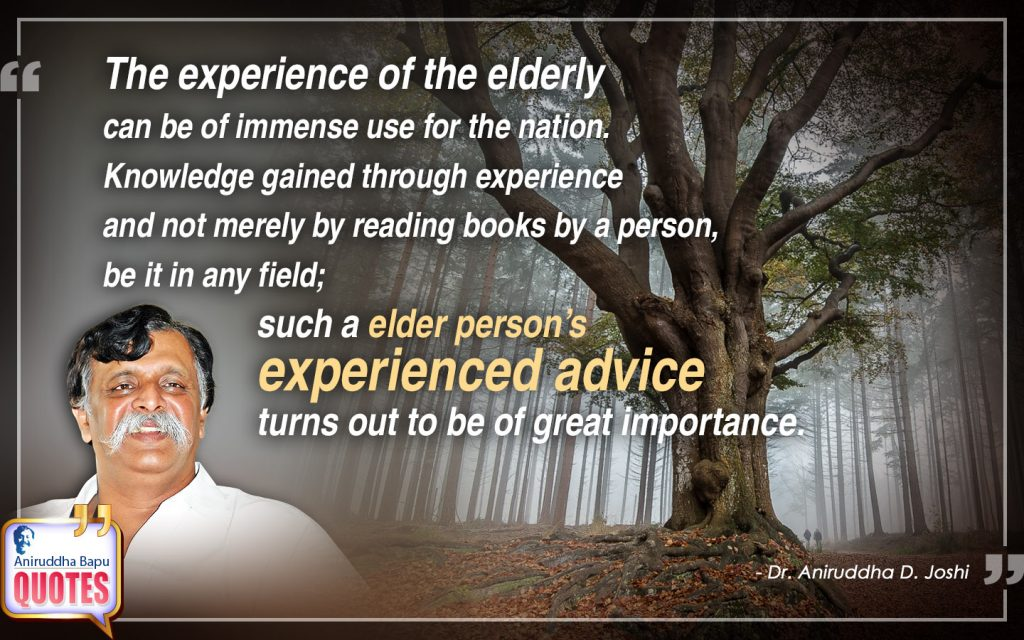 Quote by Dr. Aniruddha Joshi Aniruddha Bapu on experience, advice, elderly person, Knowledge, reading books, Person, Dr. Aniruddha Joshi in photo large size