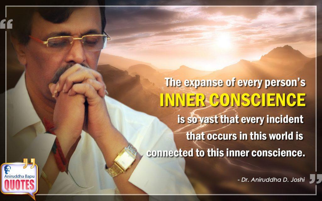 Quote by Dr. Aniruddha Joshi Aniruddha Bapu on INNER CONSCIENCE, occurs, person, incident, connect, world, Bapu Aniruddha in photo large size
