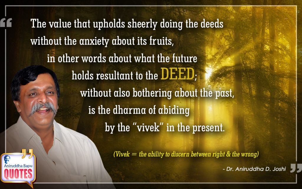 Quote by Dr. Aniruddha Joshi Aniruddha Bapu on deeds, anxiety, dharma, fruits, abiding, Life, vivek in photo large size