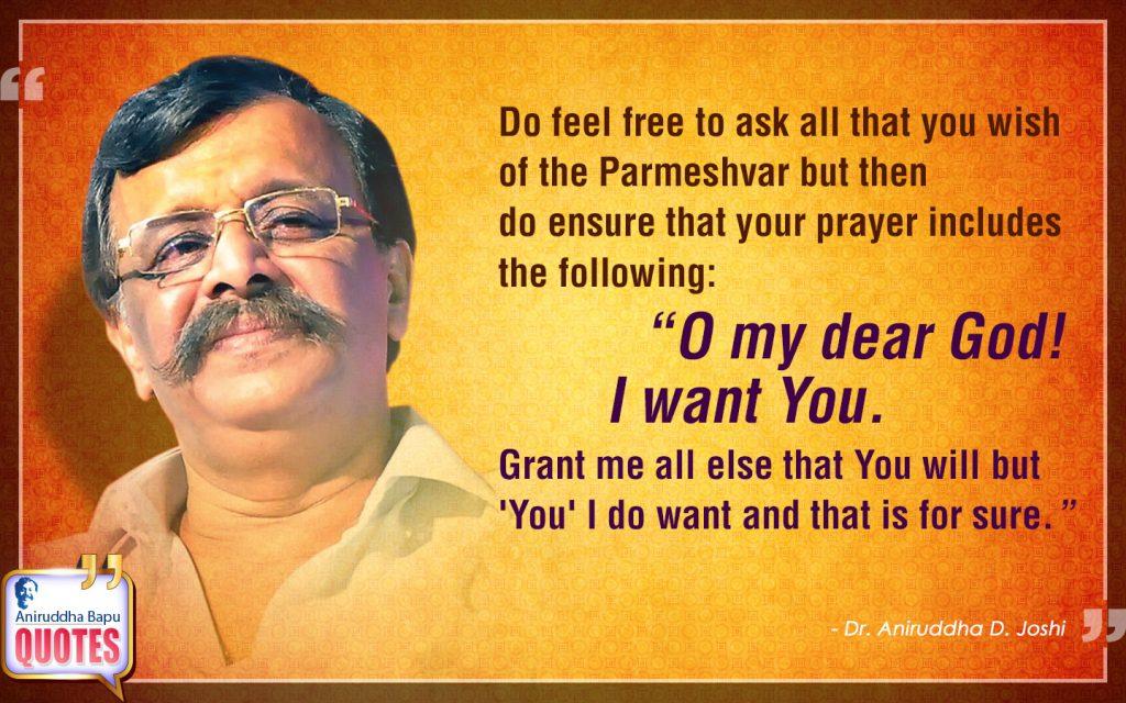 Quote by Dr. Aniruddha Joshi Aniruddha Bapu on God, wish, prayer, Parmeshwar, Follow, Grant, Life, Bapu Aniruddha in photo large size