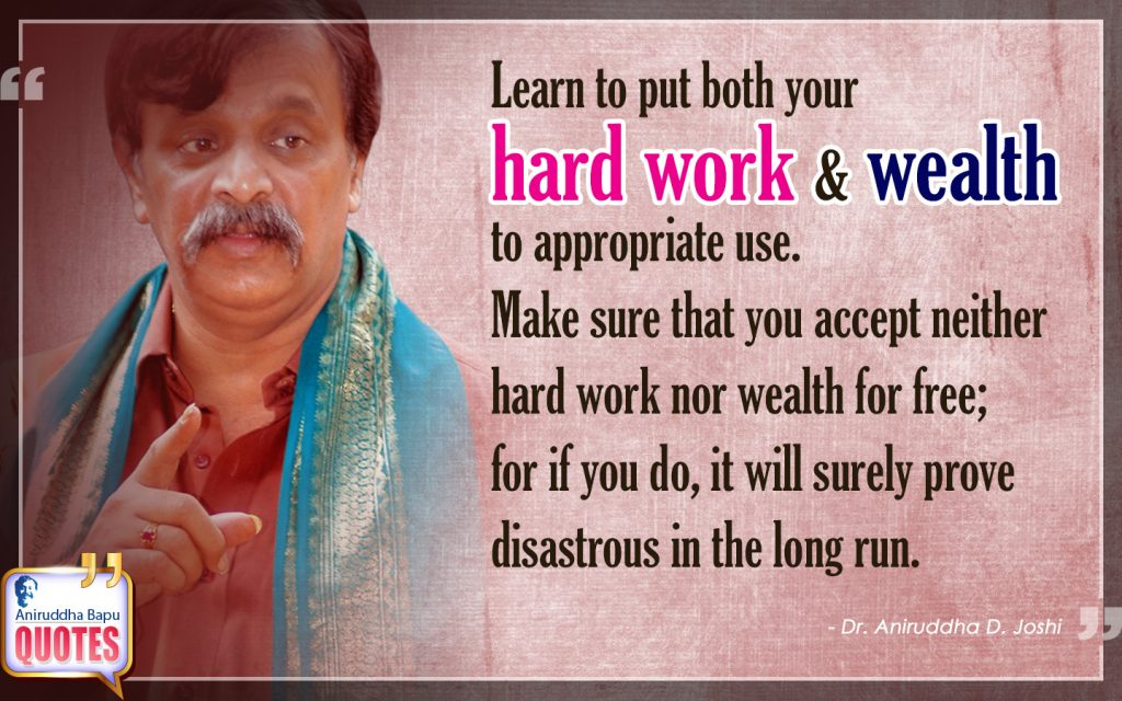 Quote by Dr. Aniruddha Joshi Aniruddha Bapu on Hard Work Wealth in photo large size
