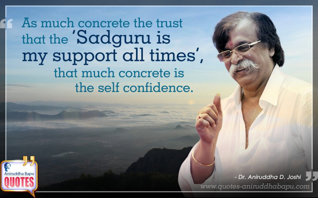 Quote by Dr. Aniruddha Joshi Aniruddha Bapu on Sadguru confidence in photo large size